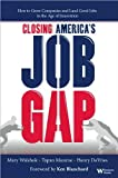 img - for Mary Walshok,Tapan Munroe,Henry DeVries,Rachel Li'sClosing America's Job Gap [Hardcover](2011) book / textbook / text book