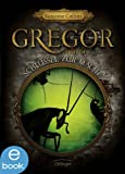 Gregor und der Schlüssel zur Macht: Band 2 (Gregor im Unterland)