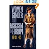 Women, Gender and Fascism in Europe, 1919-45