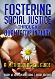 "BOOKS RECEIVED: Corey W. Johnson and Diana C. Parry, eds., ""Fostering Social Justice through Qualitative Inquiry: A Methodological Guide"" (Left Coast Press, 2015)"
