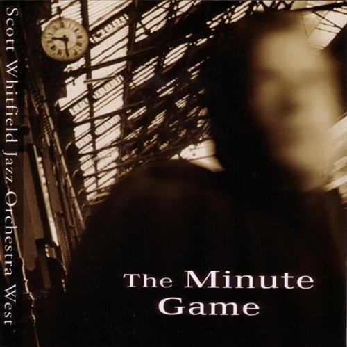 Minute Game by Scott Whitfield and Jazz Orchestra West