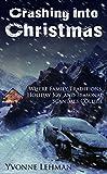 Crashing Into Christmas - Where Family Traditions, Holiday Joy, and Seasonal Scandals Collide