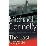 The Last Coyoteby Michael Connelly