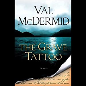 The Grave Tattoo | [Val McDermid]