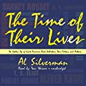The Time of Their Lives: The Golden Age of Great American Book Publishers, Their Editors, and Authors Audiobook by Al Silverman Narrated by Tom Weiner