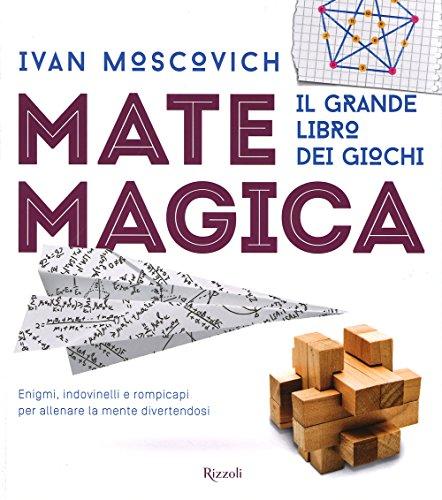 Matemagica Il grande libro dei giochi PDF