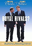 Prince Charles And Prince William - Royal Rivals? [DVD]