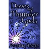 Doves and Thunder Gods ~ Patricia Hester