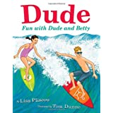 Dude: Fun with Dude and Betty ~ Lisa Pliscou