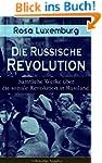 Rosa Luxemburg: Die Russische Revolut...