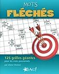 Mots fl�ch�s : 125 grilles g�antes po...