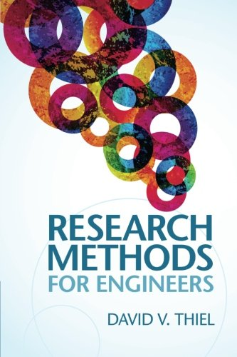 Research Methods for Engineers, by David V. Thiel
