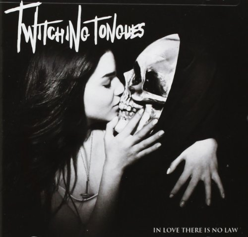 In Love There Is No Law by Twitching Tongues (2013-10-22)