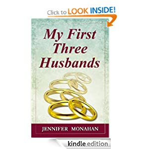 My First Three Husbands: Jennifer Monahan: Amazon.com: Kindle Store