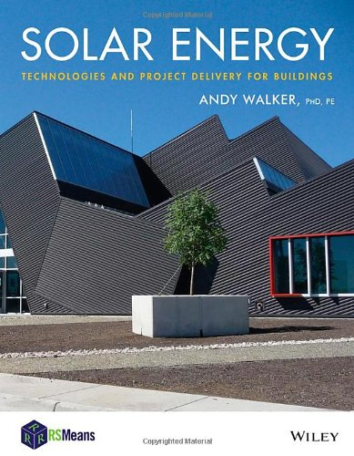 Solar Energy: Technologies and Project Delivery for Buildings - Andy Walker
