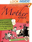 A Mother Apart: How to Let Go of Guil...