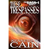These Trespassesby Kenneth W Cain