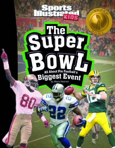 The Super Bowl: All About Pro Football's Biggest Event (sports Illustrated Kids: Winner Takes All) Picture