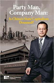 Party Man, Company Man: Is China's State Capitalism Doomed?