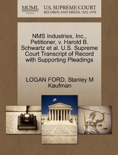 NMS Industries, Inc., Petitioner, v. Harold B. Schwartz et al. U.S. Supreme Court Transcript of Record with Supporting Pleadings