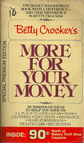 betty-crockers-more-for-your-money-hundreds-of-ideas-to-help-you-save-on-a-place-to-live-a-car-food-