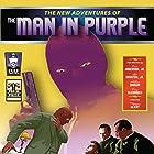 The New Adventures of the Man in Purple Hörbuch von Russ Anderson Jr., Ashley Mangin, Lee Houston Jr., Terry Alexander Gesprochen von: Mark Barnard