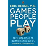 Games People Play: The Psychology of Human Relationshipsby Eric Berne