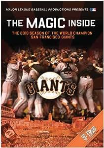 The Magic Inside: The 2010 Season of the World Championship San Francisco Giants