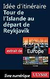 Id�e d'itin�raire - Tour de l'Islande au d�part de Reykjavik