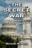 The Secret War on America's Credit Unions