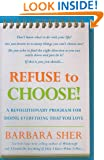 Refuse to Choose!: A Revolutionary Program for Doing Everything That You Love