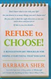 Refuse to Choose!: A Revolutionary Program for Doing Everything That You Love (1594863032) by Sher, Barbara