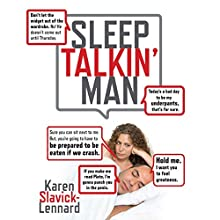 Sleep Talkin' Man (       UNABRIDGED) by Karen Slavick-Lennard Narrated by Karen Lennard-Slavick, Adam Lennard