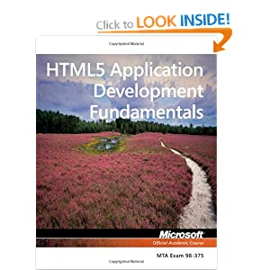 98-375 MTA HTML5 Application Development Fundamentals (Microsoft Official Academic Course)