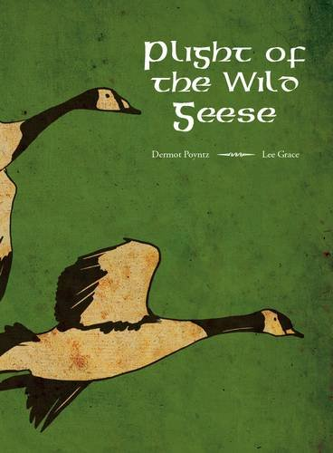 Plight of The Wild Geese by Dermot Poyntz