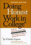 Doing Honest Work in College: How to Prepare Citations, Avoid Plagiarism, and Achieve Real Academic Success (Chicago Guides to Writing, Editing, and Publishing)