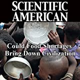 Could Food Shortages Bring Down Civilization?: Scientific American