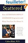 Scattered: How Attention Deficit Diso...