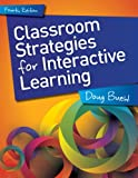 Classroom Strategies for Interactive Learning, Fourth Edition