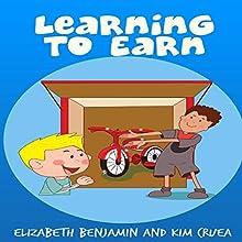 Learning to Earn (       UNABRIDGED) by Elizabeth Benjamin, Kim Cruea Narrated by Jocelyn Ahlf
