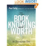 The Book of Knowing and Worth by Paul Selig
