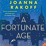 A Fortunate Age | Joanna Rakoff