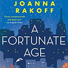 A Fortunate Age (       UNABRIDGED) by Joanna Rakoff Narrated by Laurel Lefkow