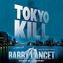 Tokyo Kill: Jim Brodie, Book 2 Audiobook by Barry Lancet Narrated by Scott Brick
