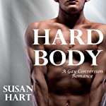 Hard Body: A Gay Conversion Romance | Susan Hart