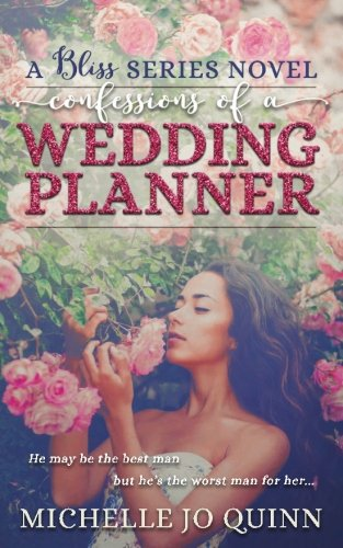 Confessions of a Wedding Planner (Bliss Series) (Volume 1)