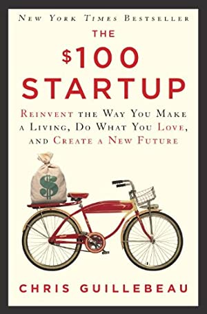 100 Startup: Reinvent the Way You Make a Living, Do What You Love, and Create a New Future