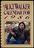 The Alice Walker calendar for 1986 (015604420X) by Walker, Alice