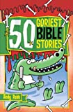 img - for 50 Goriest Bible Stories book / textbook / text book