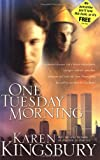 One Tuesday Morning[ ONE TUESDAY MORNING ] By Kingsbury, Karen ( Author )Apr-28-2003 Paperback (0310247527) by Kingsbury, Karen